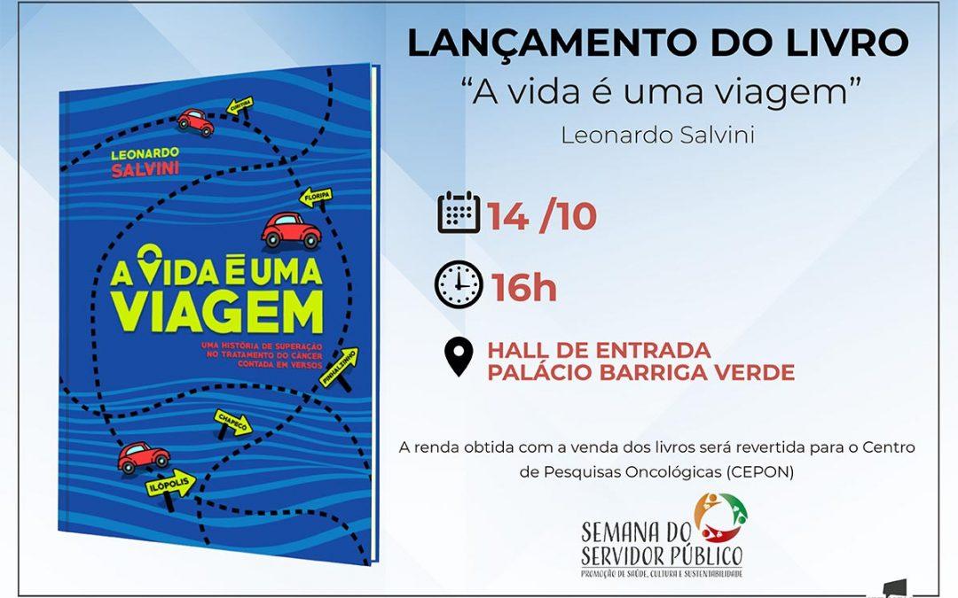 """Lançamento do livro """"A vida é Uma Viagem"""" do servidor da Alesc e Ex – Dirigente do Sindalesc Leonardo Salvini"""