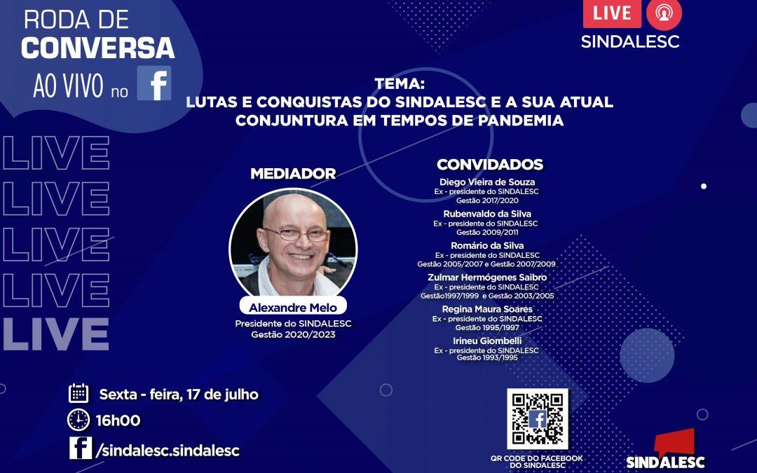 SINDALESC promoverá live com os ex – presidentes
