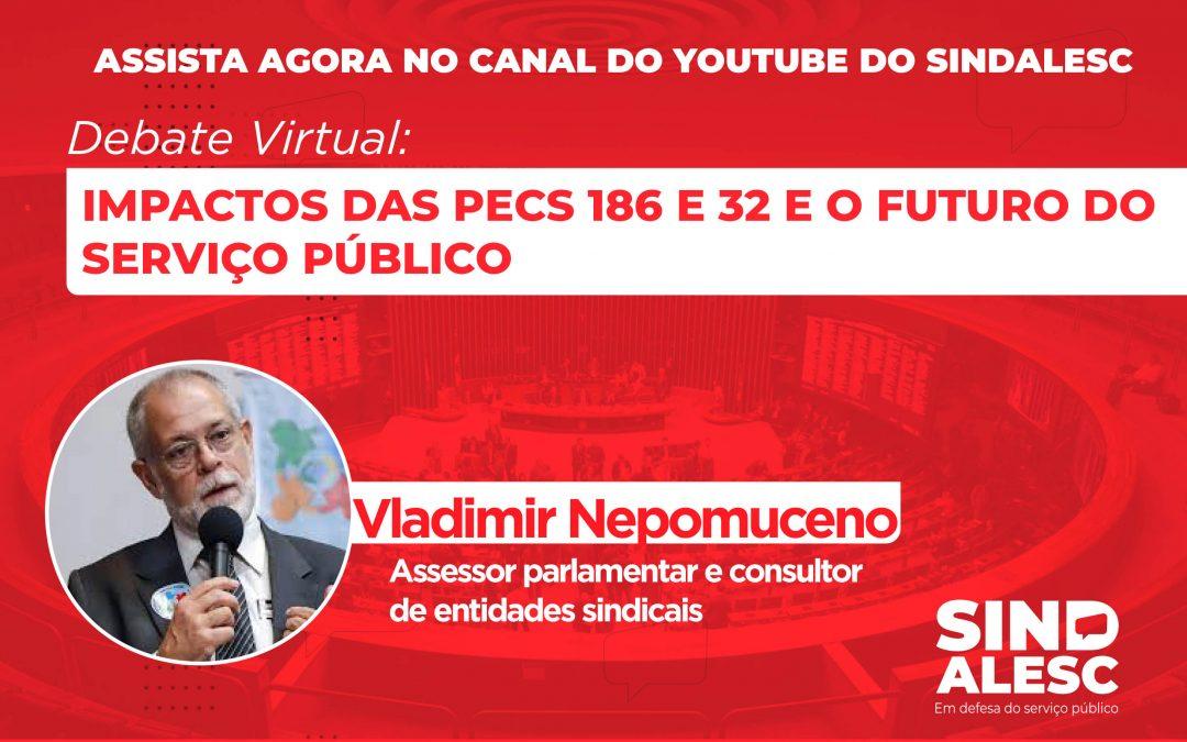 Debate virtual: Impactos das PECS 186 e 32 e o futuro do serviço, com Vladimir Nepomuceno