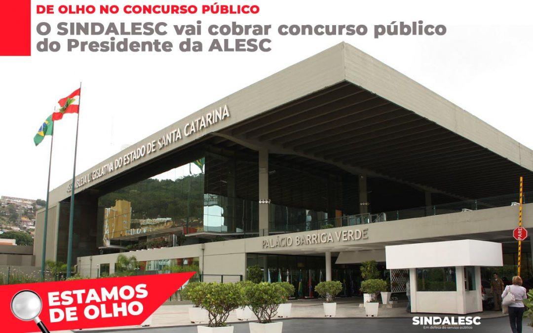 O SINDALESC vai cobrar concurso público do Presidente da Alesc