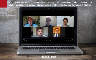 O SINDALESC reuniu-se com o relator da Reforma Administrativa para reivindicar a valorização do Serviço Público