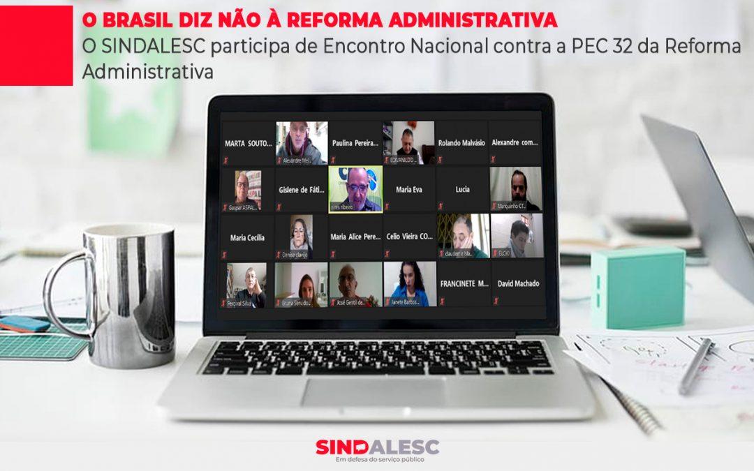 O SINDALESC participa de encontro Nacional contra a PEC 32 da Reforma Administrativa