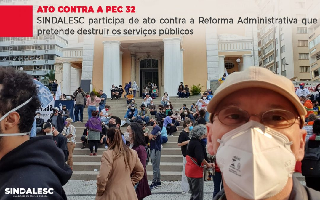 SINDALESC participa de ato contra a Reforma Administrativa que pretende destruir os serviços públicos
